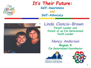 It�s Their Future: Self-Awareness and  Self-Advocacy