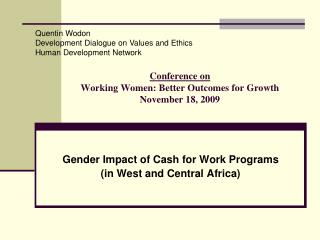 Conference on Working Women: Better Outcomes for Growth November 18, 2009
