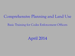 Comprehensive Planning and Land Use Basic Training for Codes Enforcement Officers