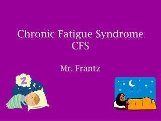 Chronic Fatigue Syndrome CFS Mr. Frantz