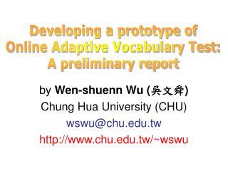 by  Wen-shuenn Wu ( 吳文舜 ) Chung Hua University (CHU) wswu@chu.tw chu.tw/~wswu