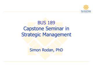 BUS 189 Capstone Seminar in  Strategic Management