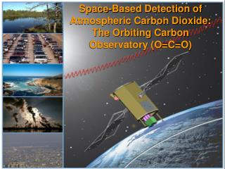 Space-Based Detection of Atmospheric Carbon Dioxide: The Orbiting Carbon Observatory (O=C=O)