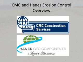 CMC and Hanes Erosion Control Overview
