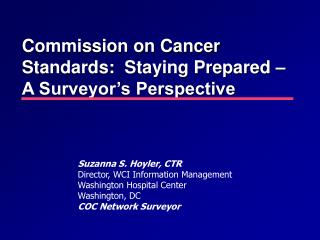 Commission on Cancer Standards:  Staying Prepared – A Surveyor's Perspective