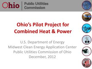 Ohio's Pilot  Project for Combined Heat & Power