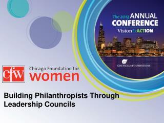 Building Philanthropists  Through Leadership Councils