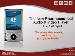 The New  Pharmaceutical Audio & Video Player