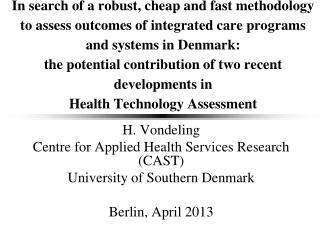 H. Vondeling Centre for Applied Health Services Research  (CAST) University of Southern Denmark