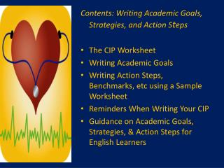 Contents: Writing Academic Goals, Strategies, and Action S t eps The CIP Worksheet