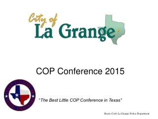 """COP Conference 2015 """" The Best Little COP Conference in Texas"""""""
