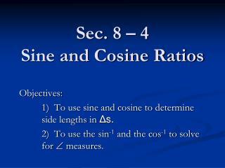 Sec. 8 – 4 Sine and Cosine Ratios