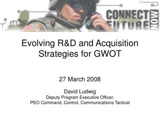 Evolving R&D and Acquisition Strategies for GWOT