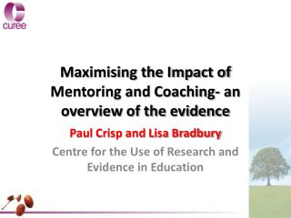 Maximising the Impact of Mentoring and Coaching- an overview of the evidence