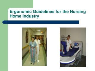 Ergonomic Guidelines for the Nursing Home Industry
