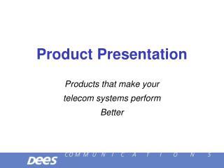 Product Presentation
