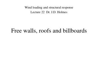Free walls, roofs and billboards