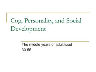 Cog, Personality, and Social Development