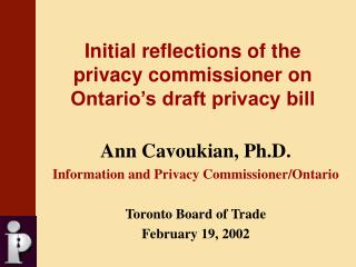 Initial reflections of the privacy commissioner on Ontario's draft privacy bill