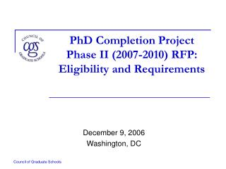 PhD Completion Project  Phase II (2007-2010) RFP: Eligibility and Requirements