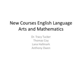 New Courses English Language Arts and Mathematics