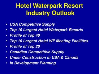 Hotel Waterpark Resort  Industry Outlook