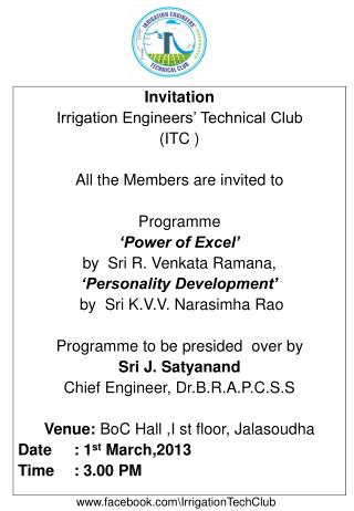 Invitation Irrigation Engineers' Technical Club  (ITC ) All the Members are invited to Programme