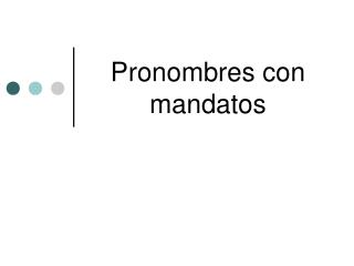 Pronombres con mandatos