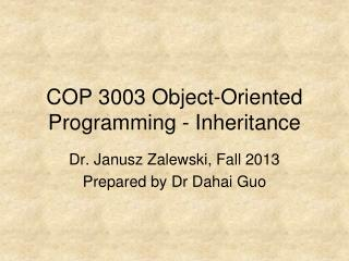 COP 3003 Object-Oriented Programming - Inheritance