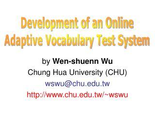 by  Wen-shuenn Wu Chung Hua University (CHU) wswu@chu.tw chu.tw/~wswu