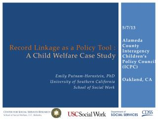 Record  L inkage as  a Policy Tool :  A  C hild  Welfare  C ase  S tudy