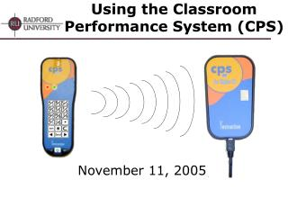 Using the Classroom Performance System (CPS)