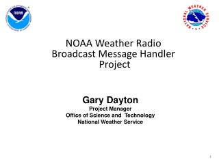 Gary Dayton Project Manager Office  of Science and  Technology National Weather Service