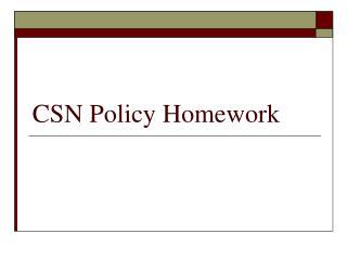 CSN Policy Homework