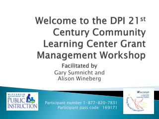Welcome to the DPI 21 st  Century Community Learning Center Grant Management Workshop