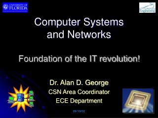Computer Systems and Networks Foundation of the IT revolution!