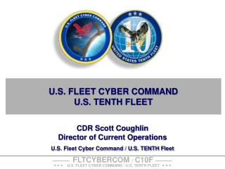 U.S. FLEET CYBER COMMAND U.S. TENTH FLEET