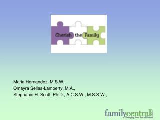 Maria Hernandez, M.S.W.,  Omayra Sellas-Lamberty, M.A.,