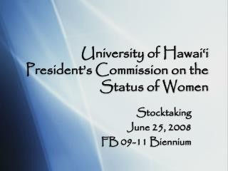 University of Hawai�i President�s Commission on the Status of Women