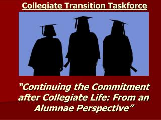 """""""Continuing the Commitment after Collegiate Life: From an Alumnae Perspective"""""""