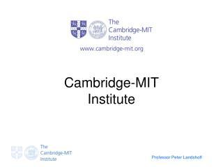 Cambridge-MIT Institute
