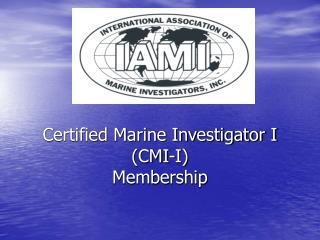 Certified Marine Investigator I (CMI-I) Membership