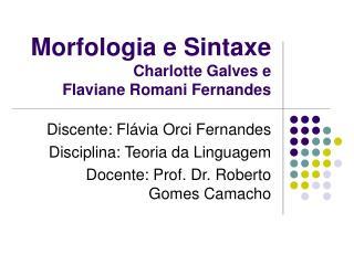 Morfologia e Sintaxe Charlotte Galves e  Flaviane Romani Fernandes