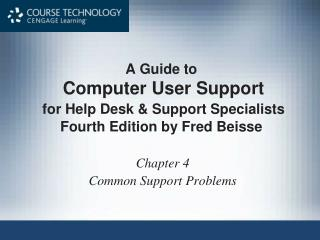 A Guide to Computer User Support for Help Desk & Support Specialists Fourth Edition by Fred Beisse