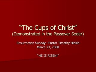 """The Cups of Christ"" (Demonstrated in the Passover Seder)"