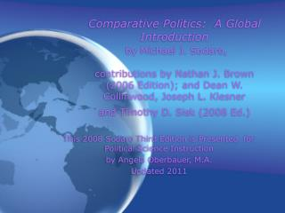 Comparative Politics:  A Global Introduction  by Michael J. Sodaro,   contributions by Nathan J. Brown 2006 Edition; and