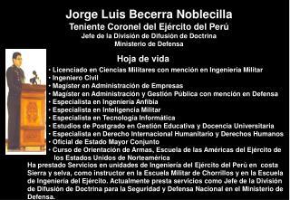 Jorge Luis Becerra Noblecilla Teniente Coronel del Ej rcito del Per  Jefe de la Divisi n de Difusi n de Doctrina Ministe