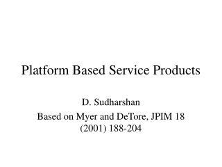 Platform Based Service Products