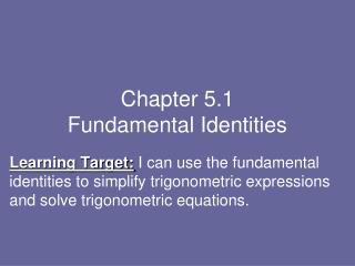 Chapter 5.1 Fundamental Identities