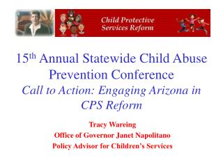 Tracy Wareing Office of Governor Janet Napolitano Policy Advisor for Children's Services